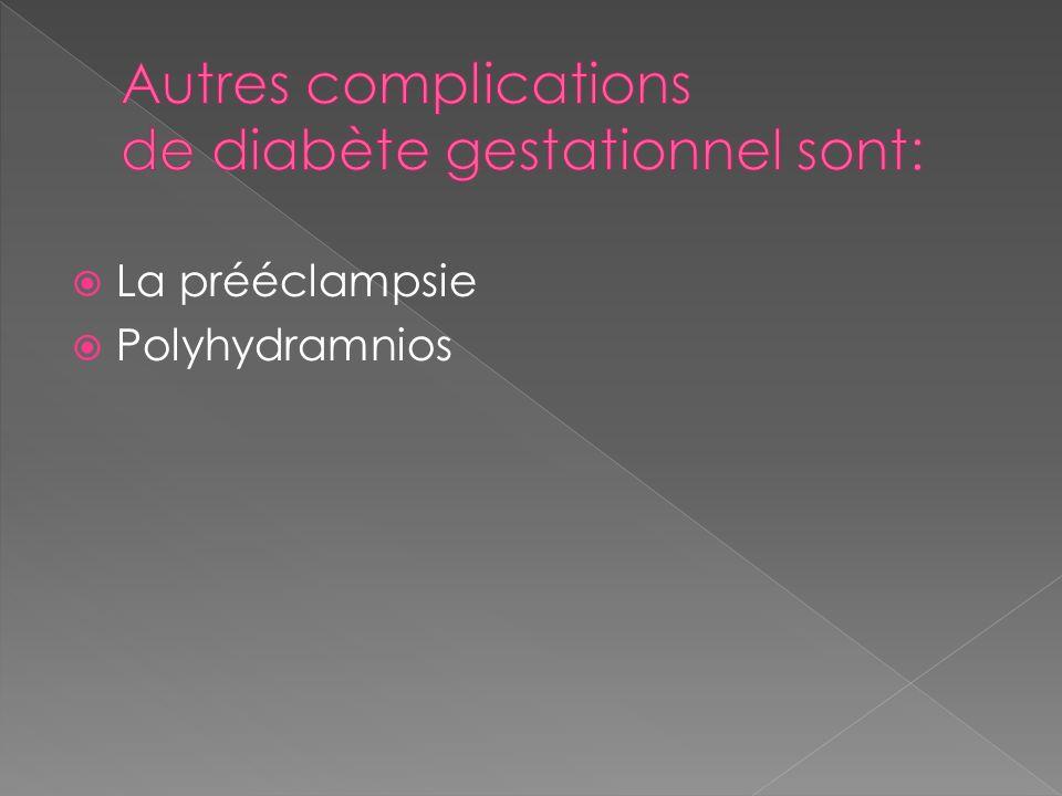 Autres complications de diabète gestationnel sont: