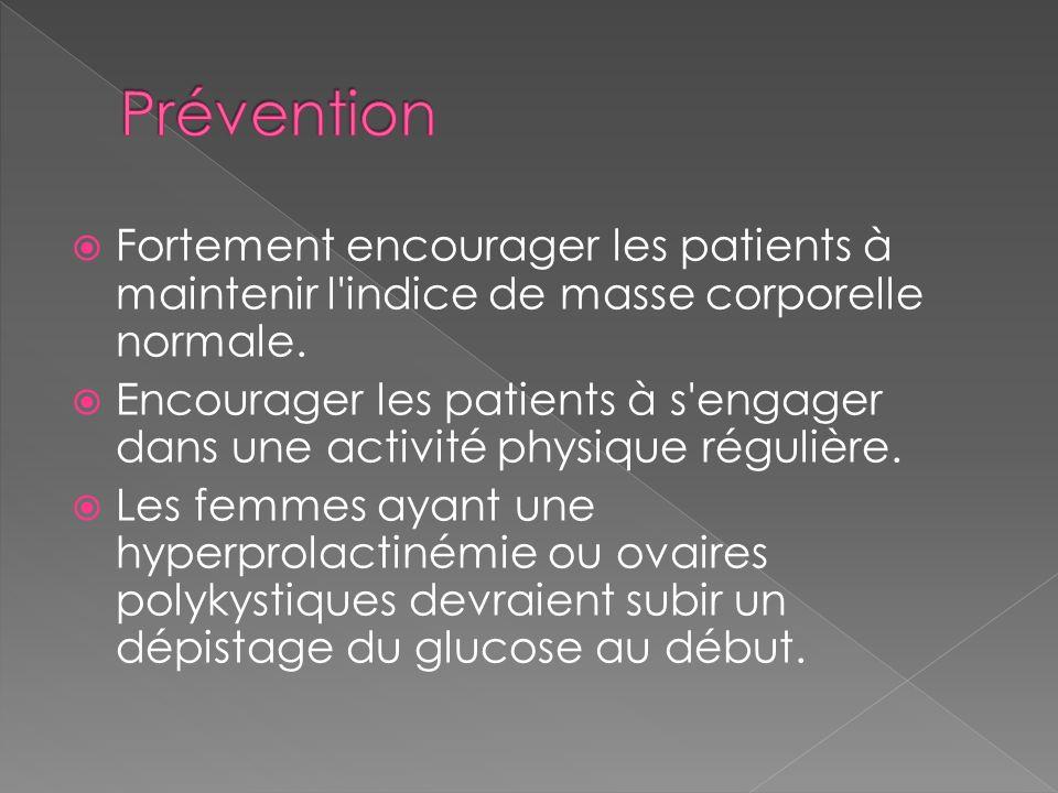 Prévention Fortement encourager les patients à maintenir l indice de masse corporelle normale.