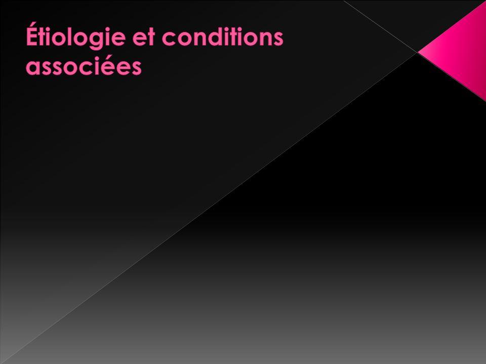 Étiologie et conditions associées
