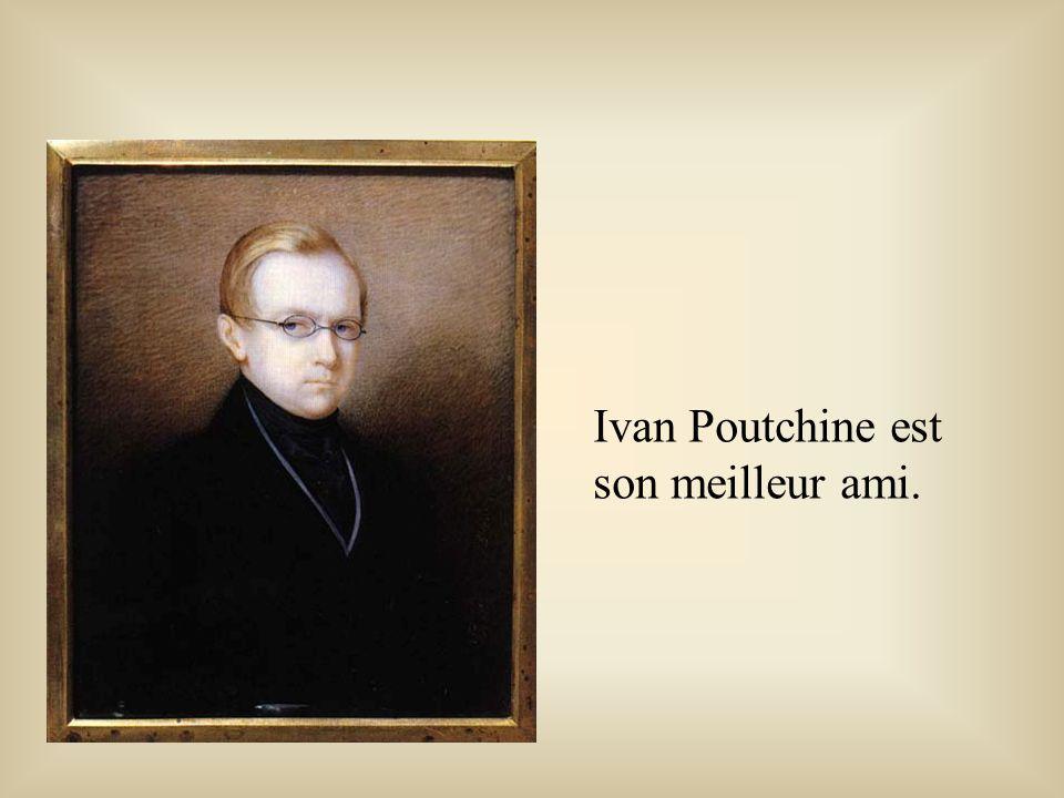Ivan Poutchine est son meilleur ami.