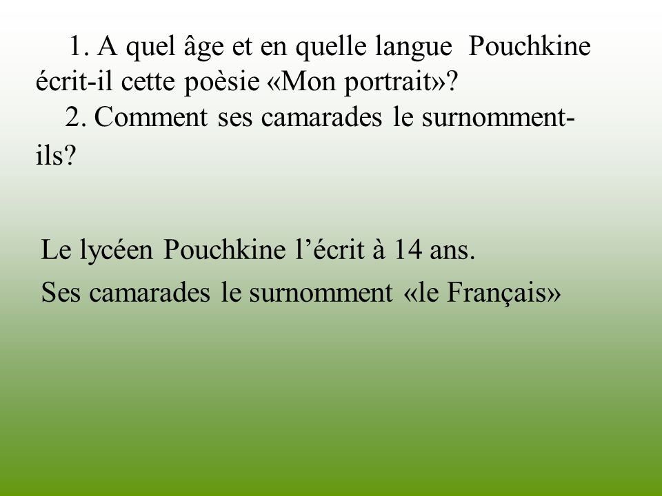 Le lycéen Pouchkine l'écrit à 14 ans.