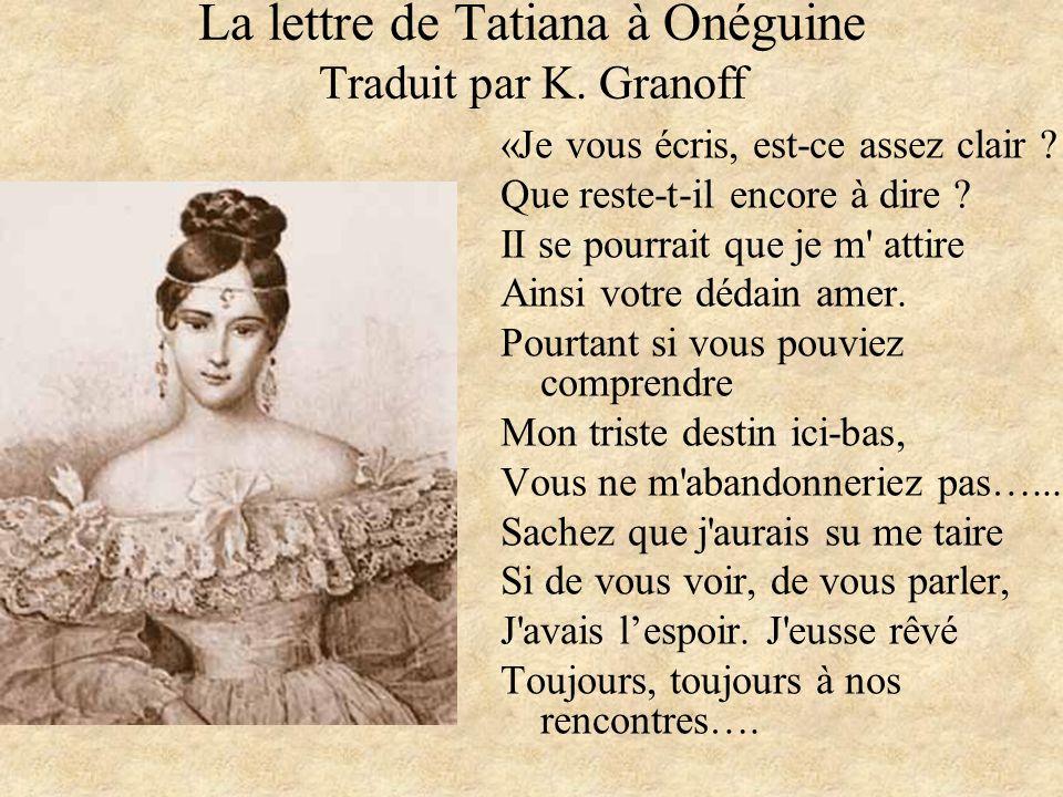 La lettre de Tatiana à Onéguine Traduit par K. Granoff