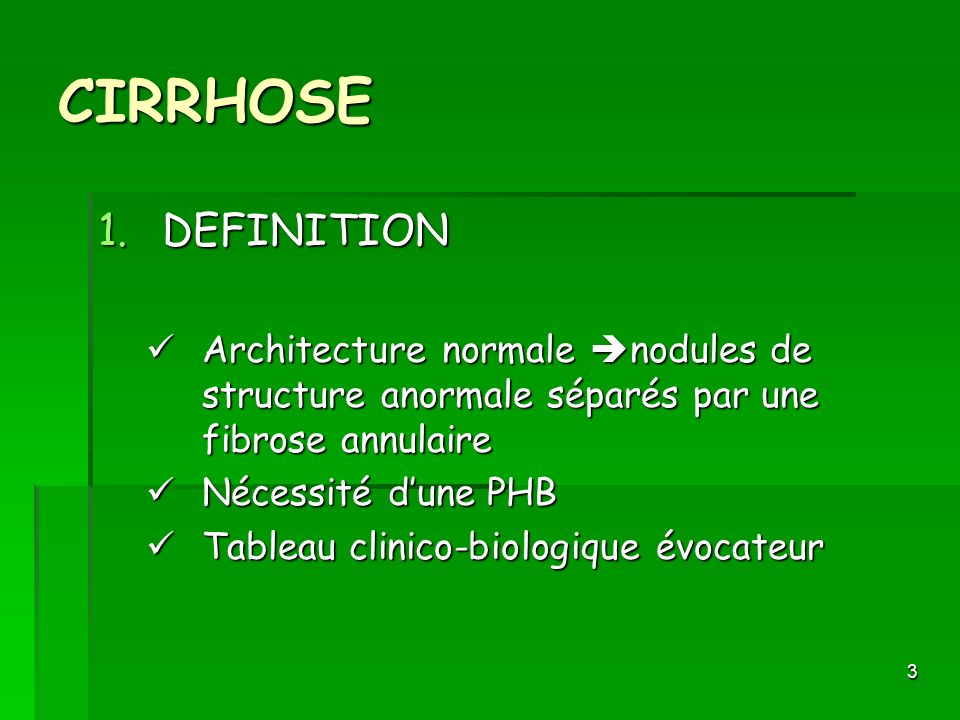 CIRRHOSEDEFINITION. Architecture normale nodules de structure anormale séparés par une fibrose annulaire.