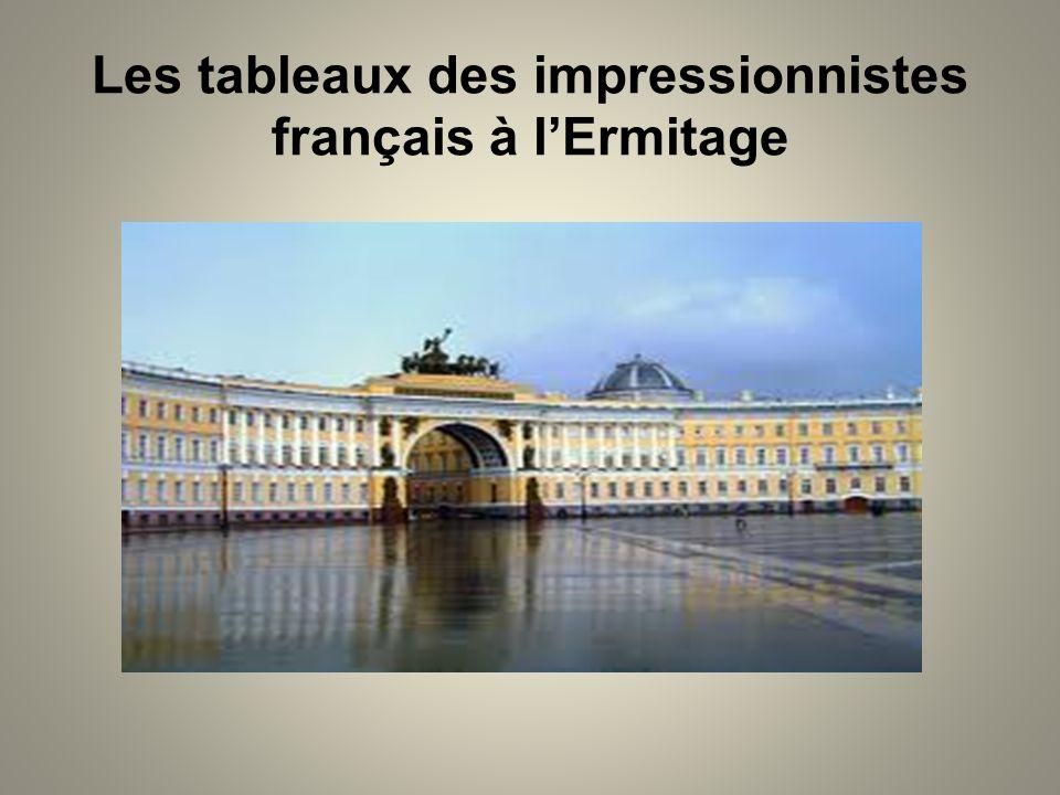 Les tableaux des impressionnistes français à l'Ermitage