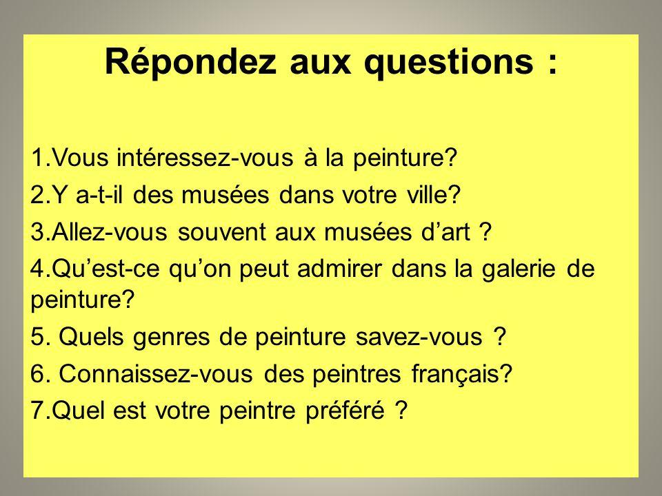 Répondez aux questions :