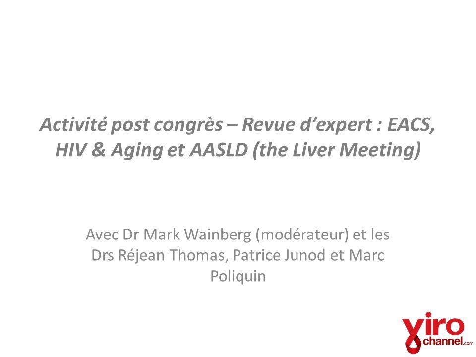 Activité post congrès – Revue d'expert : EACS, HIV & Aging et AASLD (the Liver Meeting)