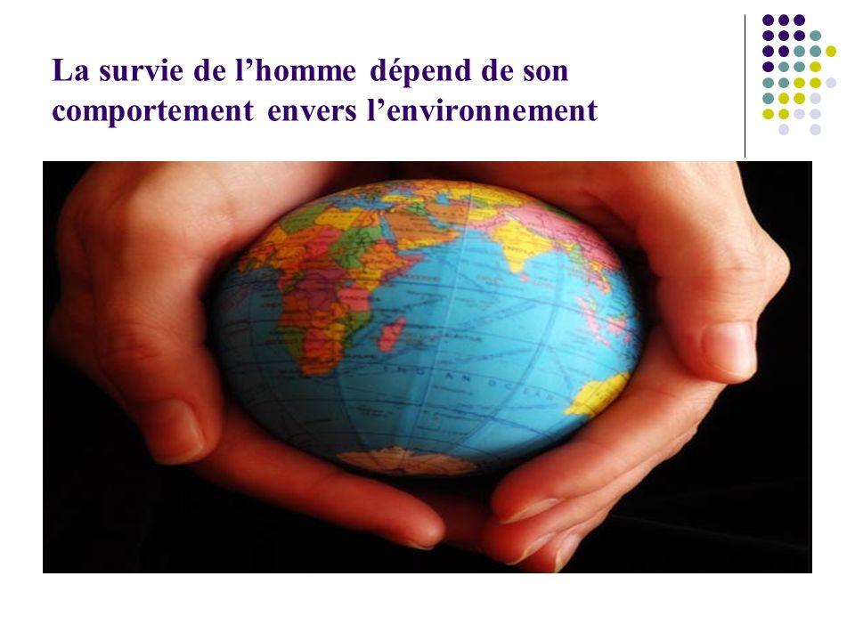 La survie de l'homme dépend de son comportement envers l'environnement