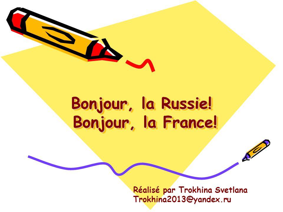 Bonjour, la Russie! Bonjour, la France!