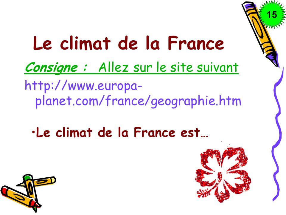 Le climat de la France Consigne : Allez sur le site suivant
