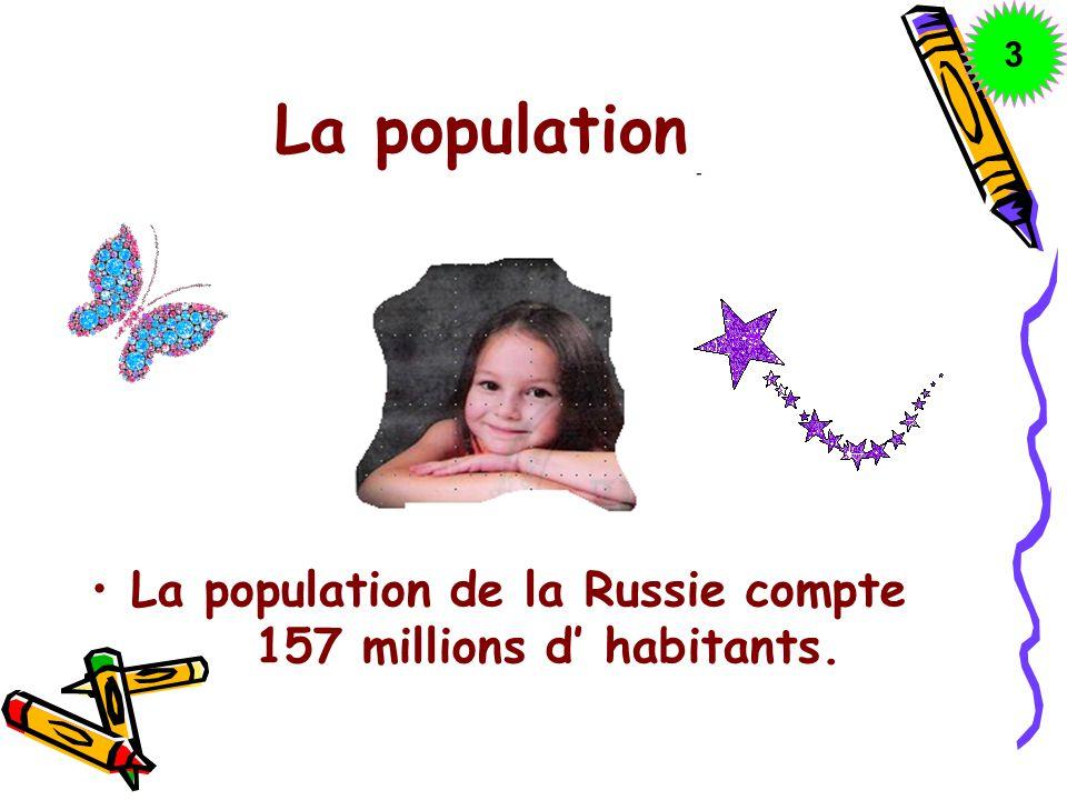 La population La population de la Russie compte