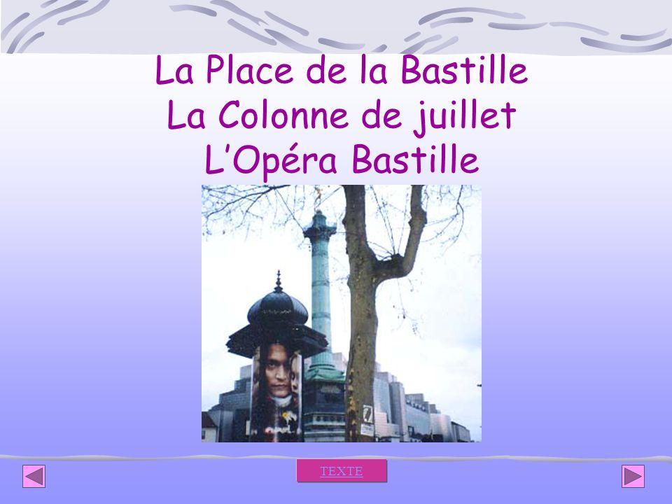 La Place de la Bastille La Colonne de juillet L'Opéra Bastille