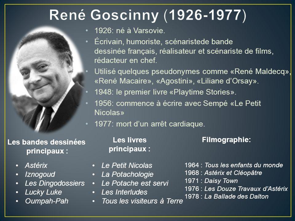 René Goscinny (1926-1977) 1926: né à Varsovie.