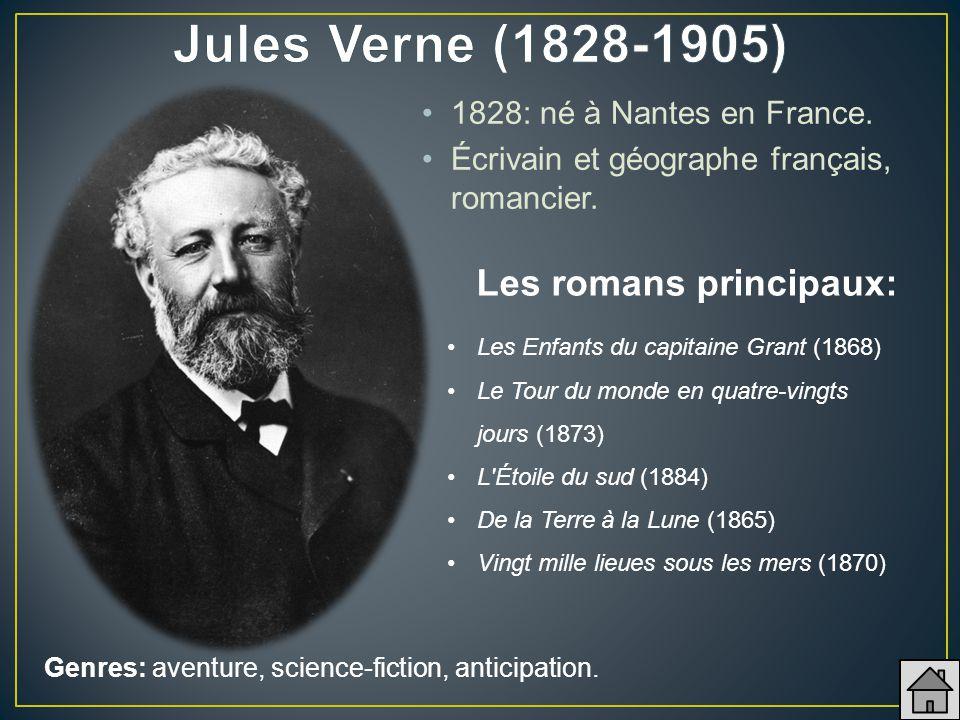 Jules Verne (1828-1905) Les romans principaux: