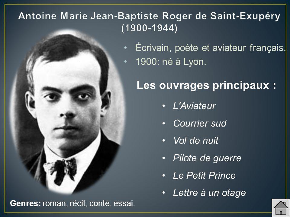 Antoine Marie Jean-Baptiste Roger de Saint-Exupéry (1900-1944)