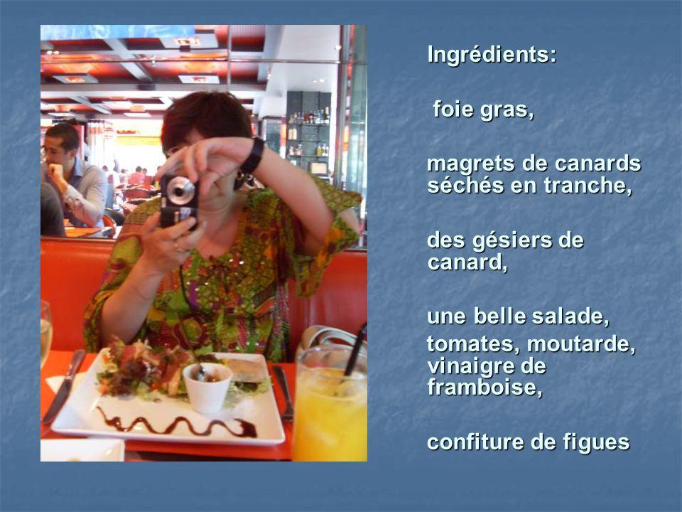 Ingrédients: foie gras, magrets de canards séchés en tranche, des gésiers de canard, une belle salade,
