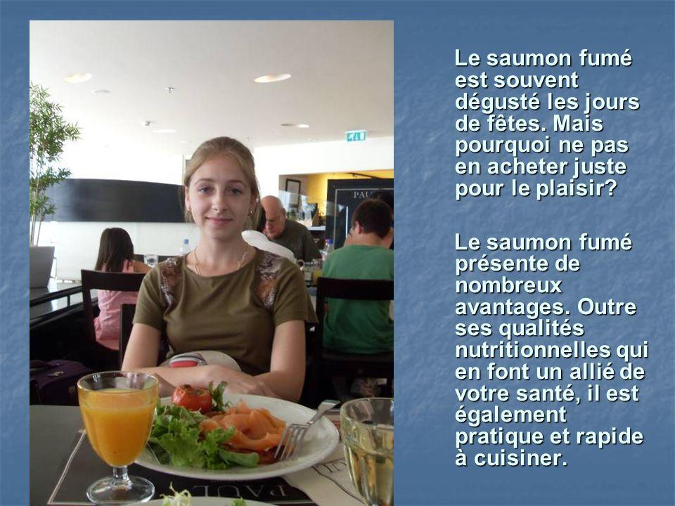 Le saumon fumé est souvent dégusté les jours de fêtes