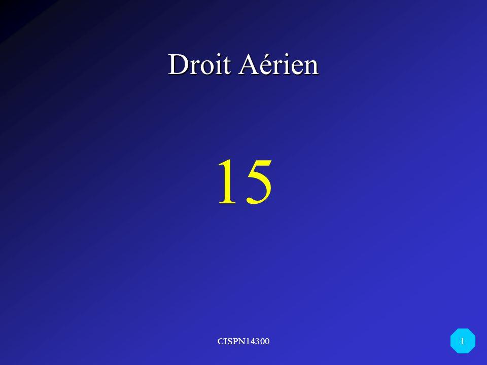 Droit Aérien 15 CISPN14300