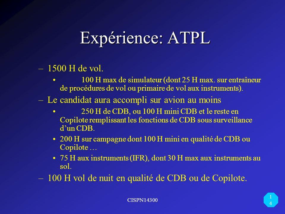 Expérience: ATPL 1500 H de vol.