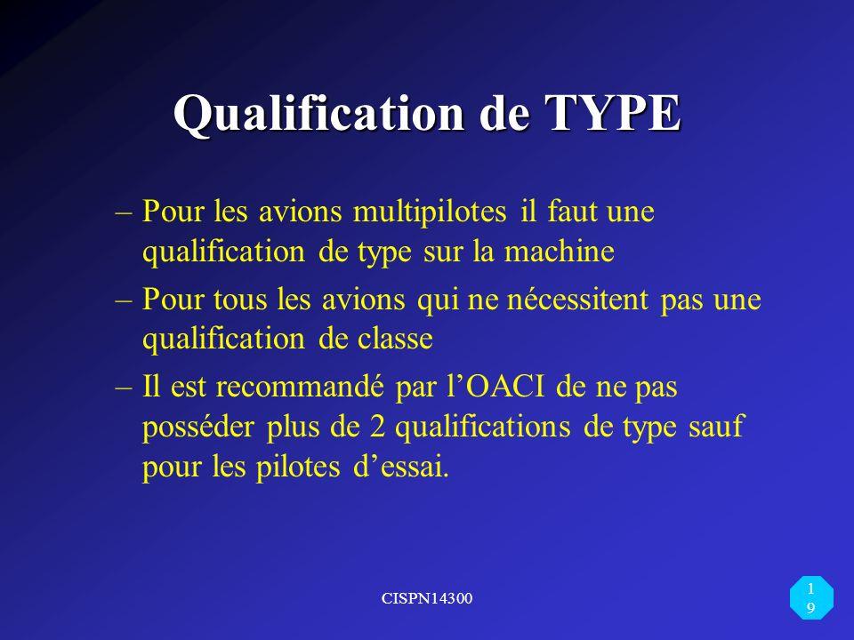 Qualification de TYPE Pour les avions multipilotes il faut une qualification de type sur la machine.