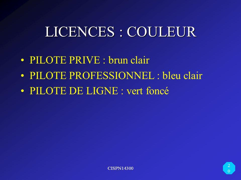LICENCES : COULEUR PILOTE PRIVE : brun clair
