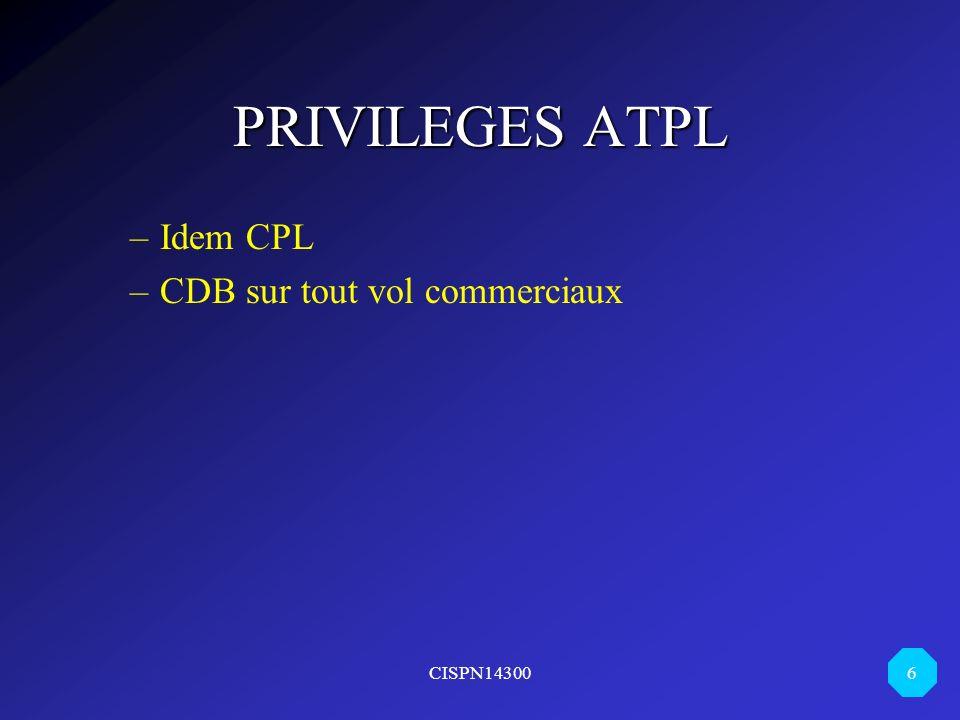 PRIVILEGES ATPL Idem CPL CDB sur tout vol commerciaux CISPN14300