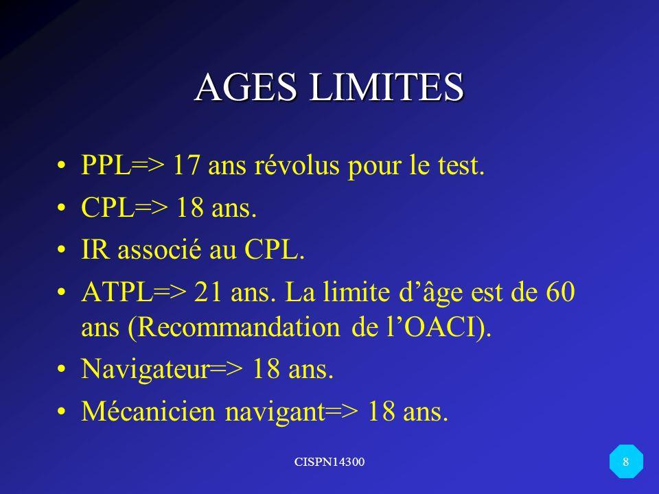 AGES LIMITES PPL=> 17 ans révolus pour le test. CPL=> 18 ans.