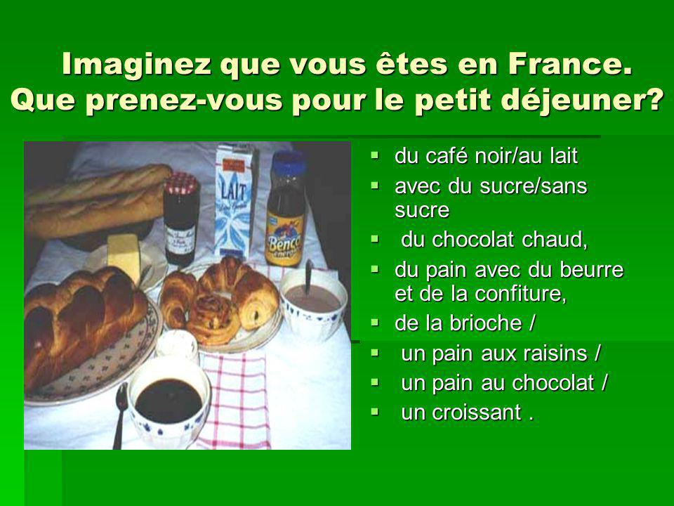 Imaginez que vous êtes en France