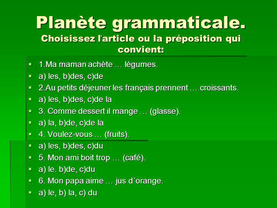 Planète grammaticale. Choisissez l̕article ou la préposition qui convient:
