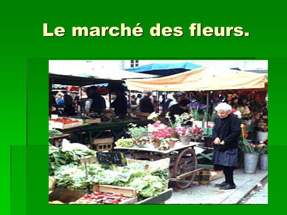 Le marché des fleurs.