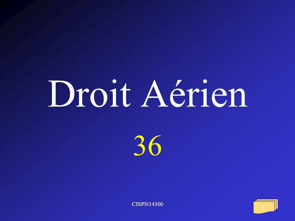 Droit Aérien 36 CISPN14300