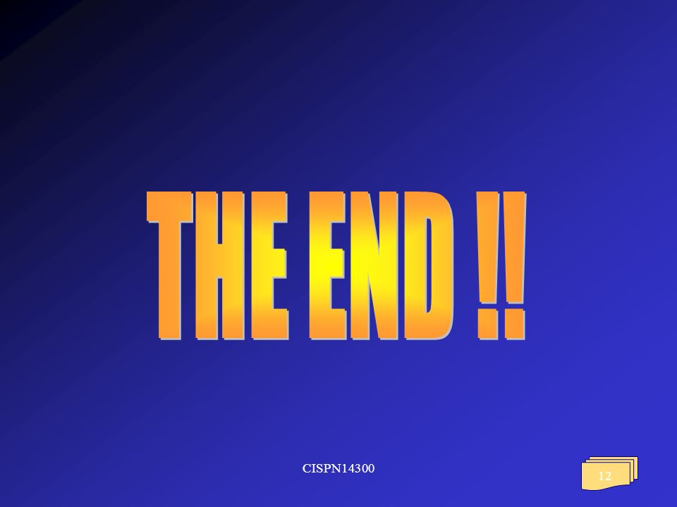 THE END !! CISPN14300