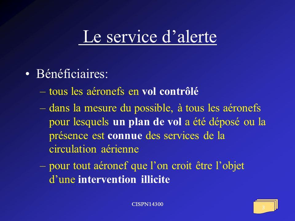 Le service d'alerte Bénéficiaires: tous les aéronefs en vol contrôlé