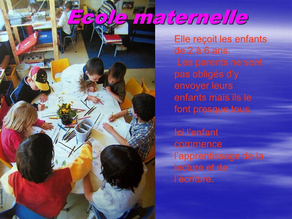 Ecole maternelle Elle reçoit les enfants de 2 à 6 ans.