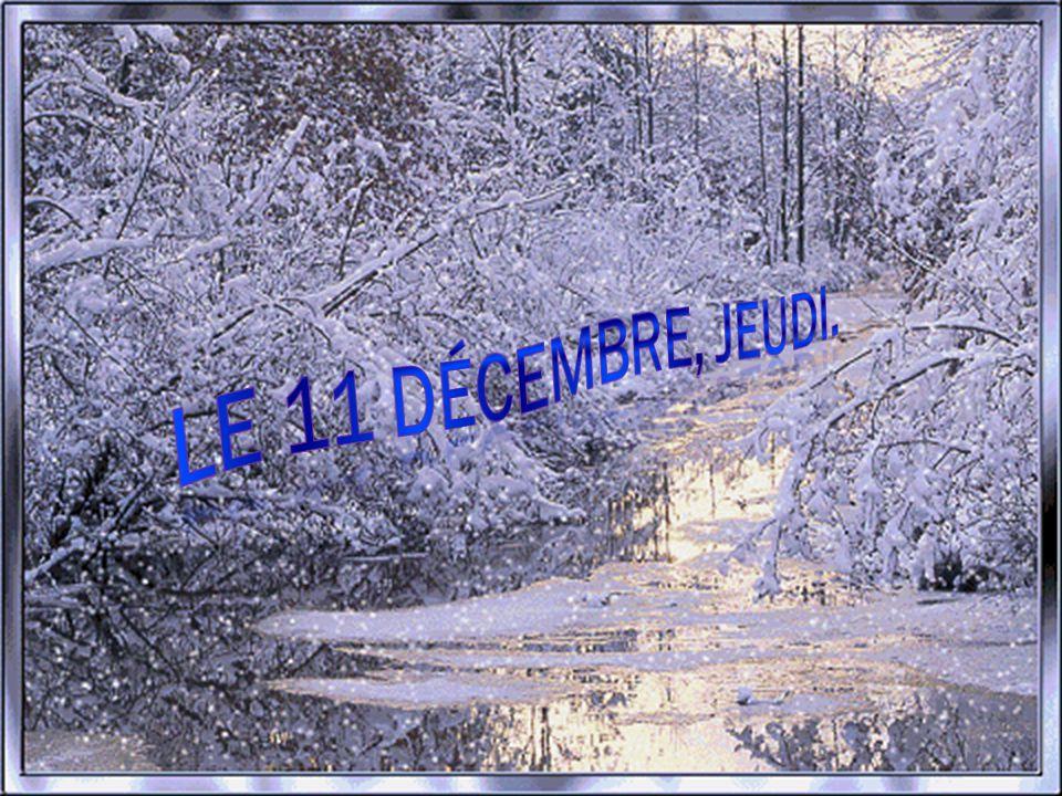 Le 11 décembre, jeudi.