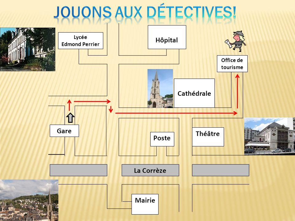 Jouons aux détectives! Hôpital Cathédrale Gare Théâtre Poste