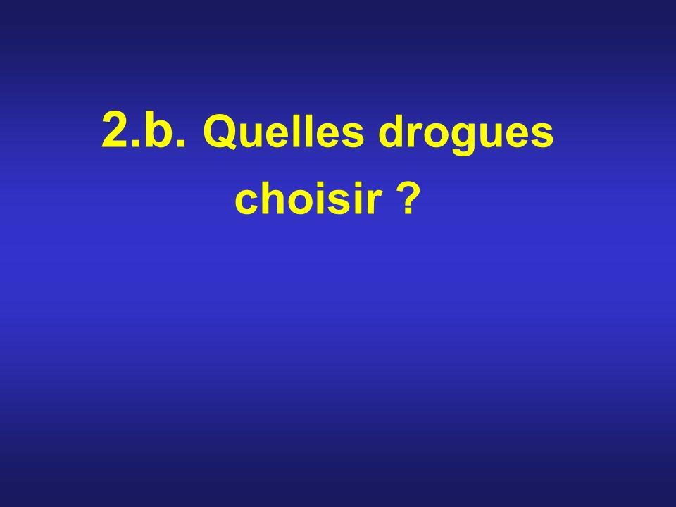 2.b. Quelles drogues choisir