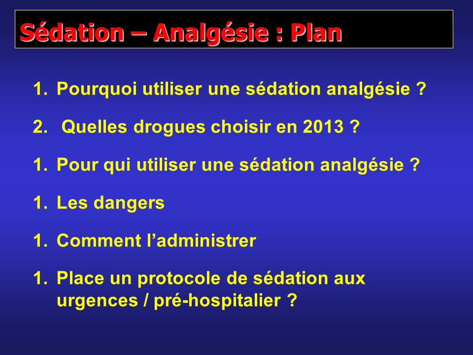 Sédation – Analgésie : Plan