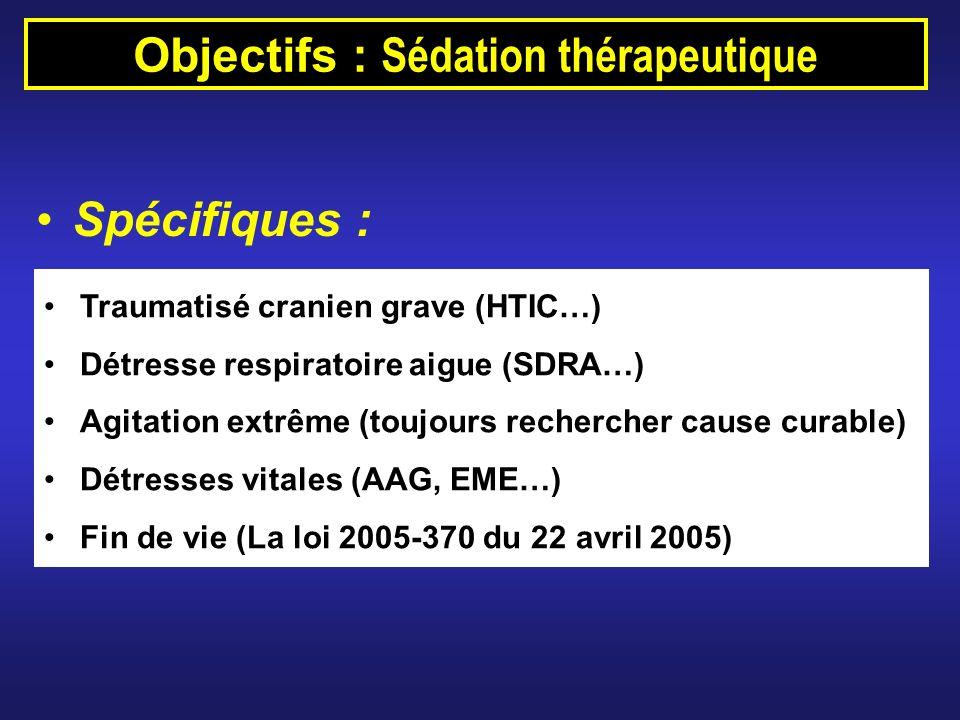 Objectifs : Sédation thérapeutique