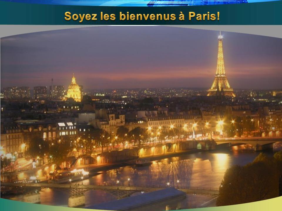 Soyez les bienvenus à Paris!