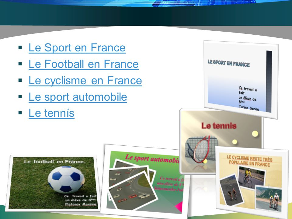 Le Sport en France Le Football en France Le cyclisme en France Le sport automobile Le tennís