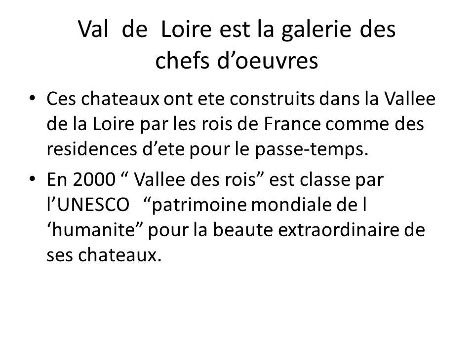 Val de Loire est la galerie des chefs d'oeuvres