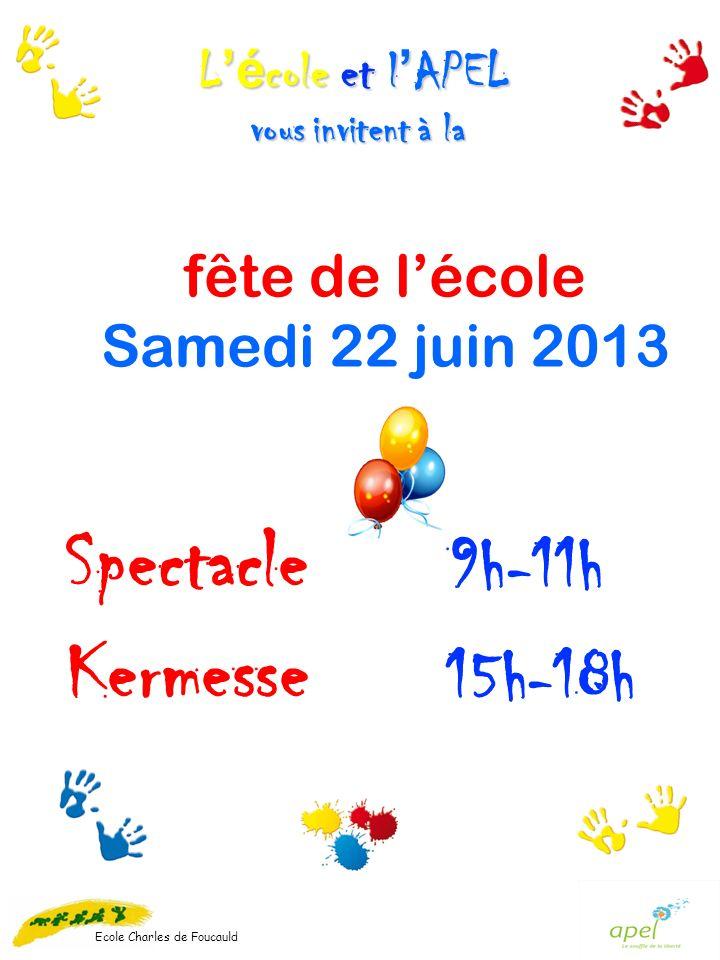 Spectacle 9h-11h Kermesse 15h-18h fête de l'école Samedi 22 juin 2013