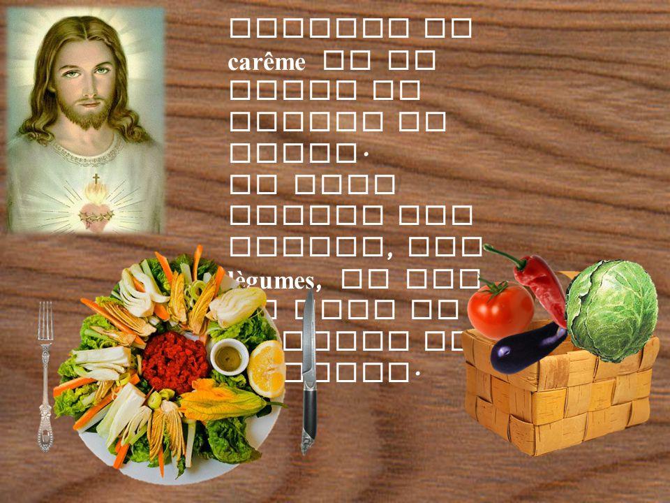 Pendant la carême on ne mange ni viande ni oeufs.