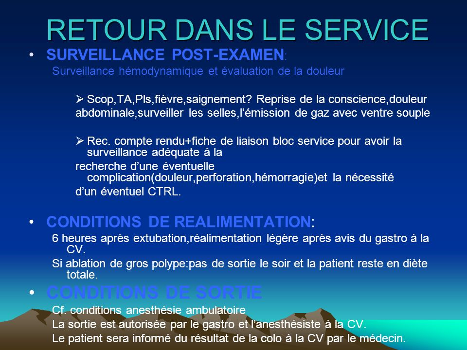 RETOUR DANS LE SERVICE CONDITIONS DE SORTIE SURVEILLANCE POST-EXAMEN: