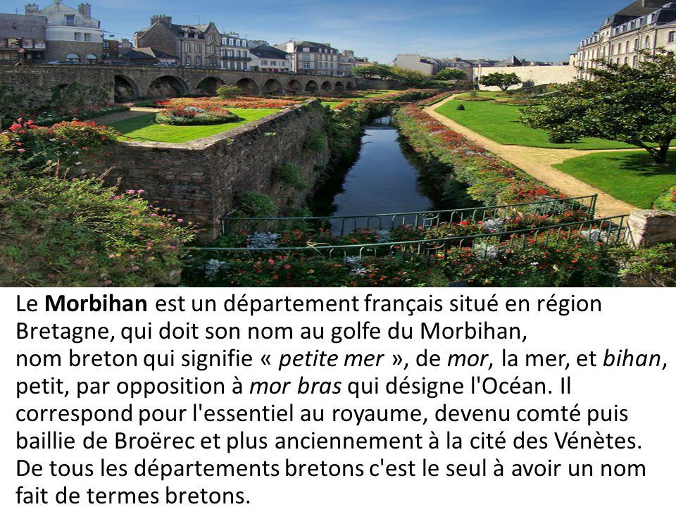 Le Morbihan est un département français situé en région Bretagne, qui doit son nom au golfe du Morbihan, nom breton qui signifie « petite mer », de mor, la mer, et bihan, petit, par opposition à mor bras qui désigne l Océan.