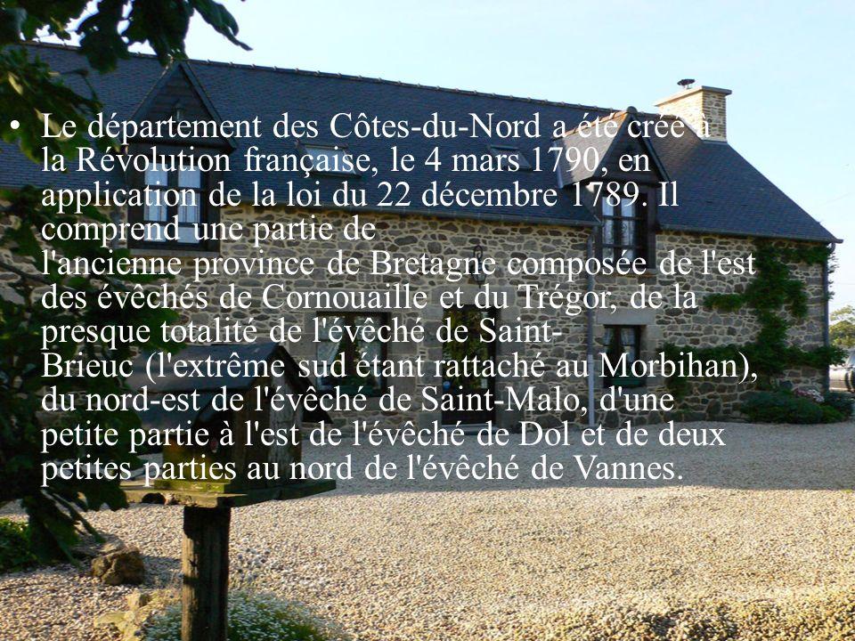 Le département des Côtes-du-Nord a été créé à la Révolution française, le 4 mars 1790, en application de la loi du 22 décembre 1789.