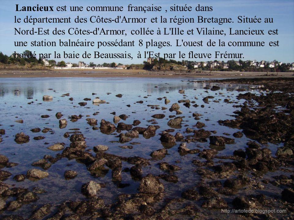 Lancieux est une commune française , située dans le département des Côtes-d Armor et la région Bretagne.