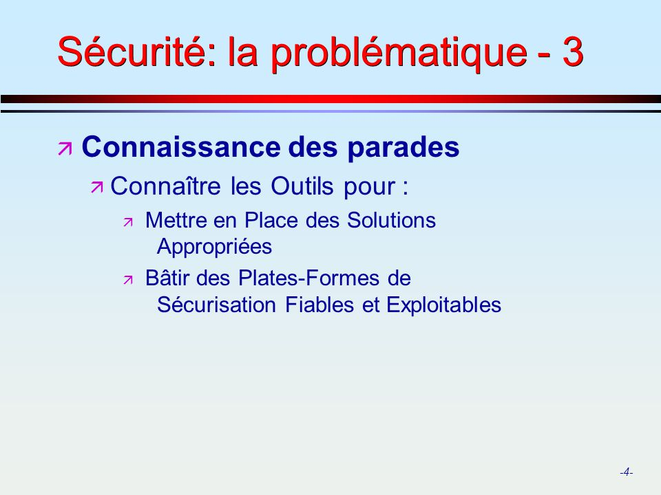 Sécurité: la problématique - 3
