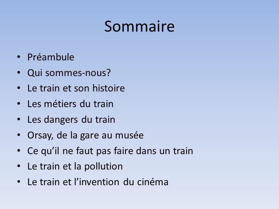Sommaire Préambule Qui sommes-nous Le train et son histoire