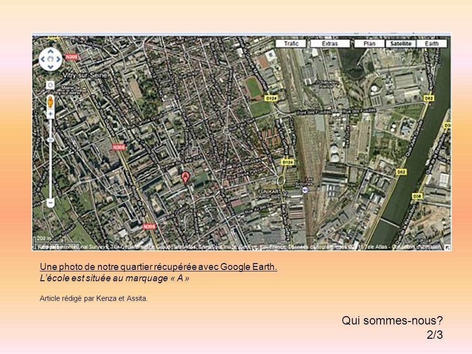 Une photo de notre quartier récupérée avec Google Earth.